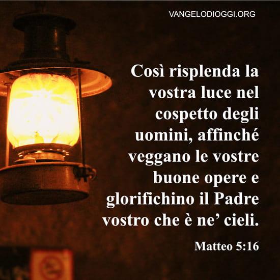Cosi Risplenda La Vostra Luce Nel Cospetto Degli Uomini Matteo 5 16