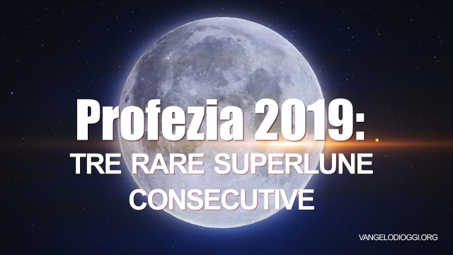 Profezia 2019: tre rare superlune consecutive
