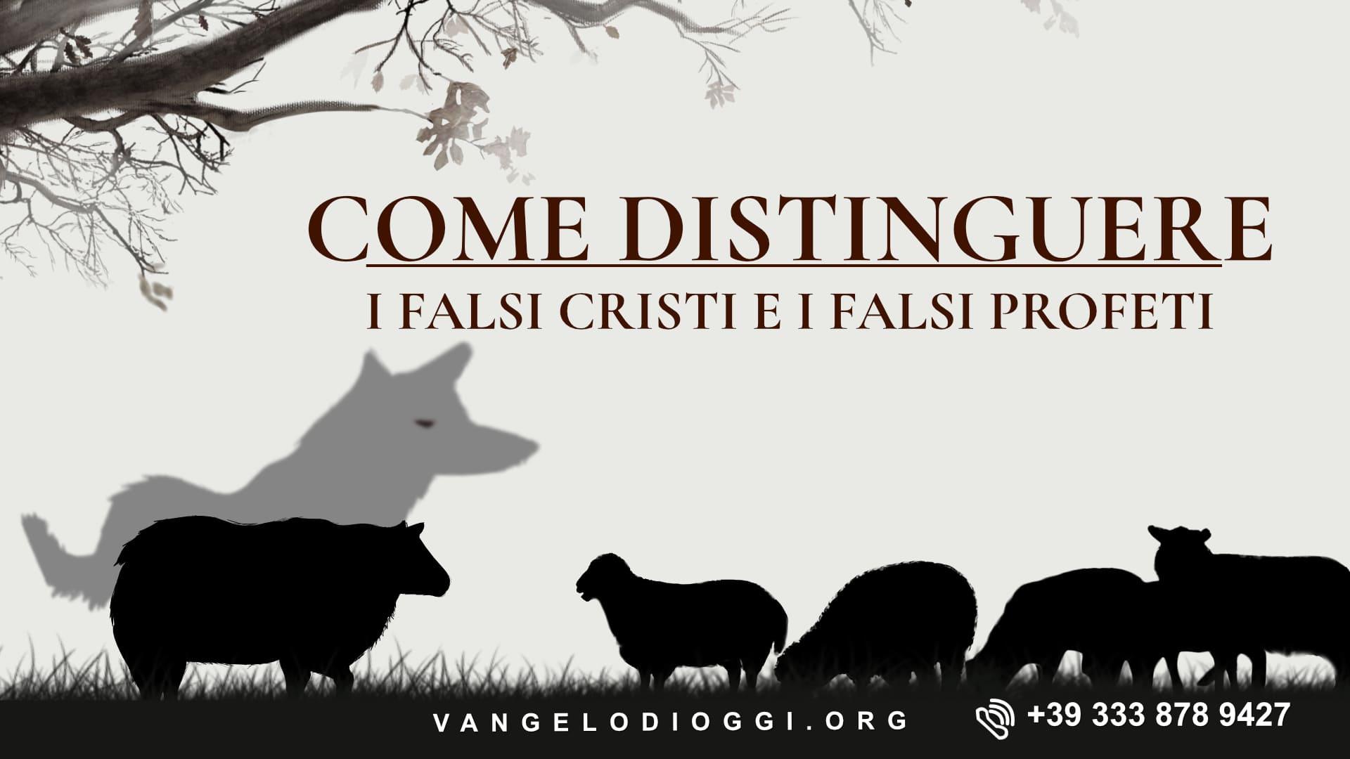 Come distinguere i falsi cristi e i falsi profeti