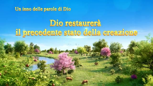 Dio restaurerà il precedente stato della creazione