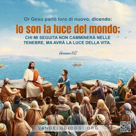Il Signore Gesù è la luce della vita