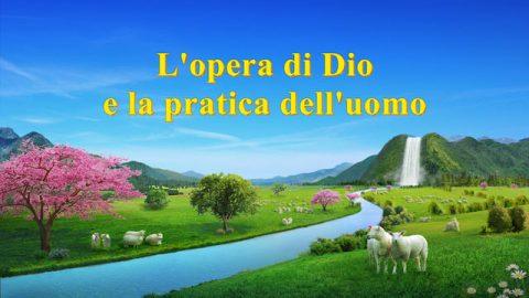 L'opera di Dio e la pratica dell'uomo